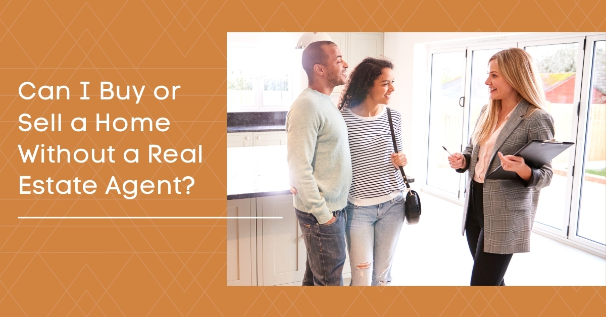 Can I Buy or Sell a Home Without a Real Estate Agent?
